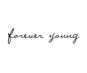 young, quote, and forever image
