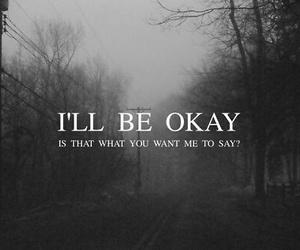 sad, quotes, and okay image