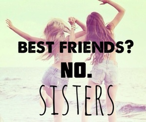 sisters, friends, and forever image