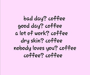 coffee, good day, and me image