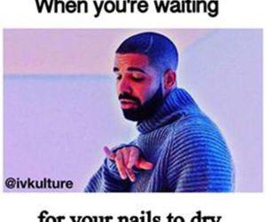 Drake, funny, and nails image