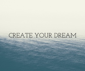 create, Dream, and your image