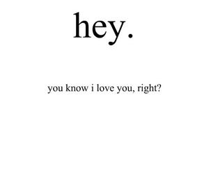 love, hey, and quotes image
