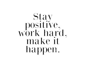 make it happen, positive thinking, and stay positive image
