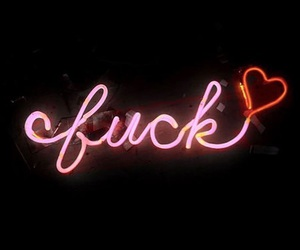 <3, fuck, and neon image