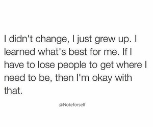 grow up, quotes, and don't change image