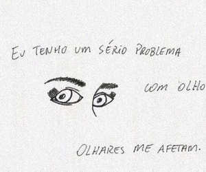 olhares, frases, and amor image