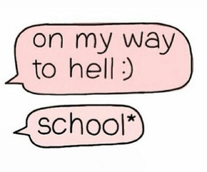 school, hell, and quote image