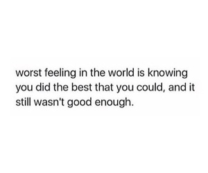 quotes, not good enough, and worst feeling image