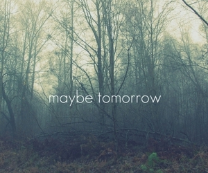tomorrow, maybe, and quotes image