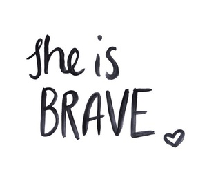 quote, brave, and she image