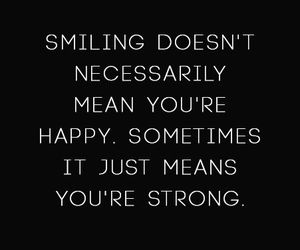 smile, strong, and quotes image