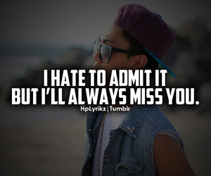quote, hate, and miss you image