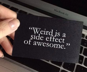 quote, weird, and awesome image
