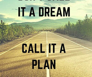 never give up, plan, and Dream image