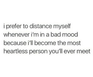 bad mood, distance, and heartless image