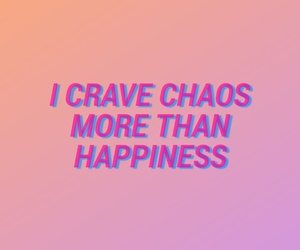 chaos and happiness image