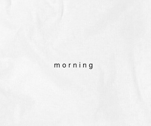 morning, white, and word image