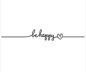 happy, be, and quotes image
