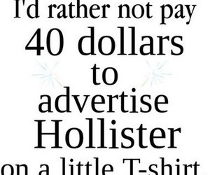 advertise, dollars, and hollister image