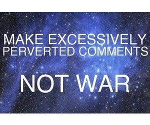 perverted, war, and comments image
