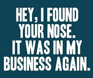 quote, business, and nose image