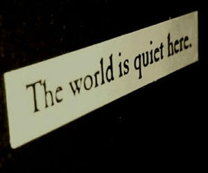 here, quiet, and the world image