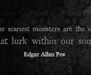 monster, quote, and edgar allan poe image