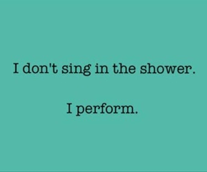 shower, sing, and perform image