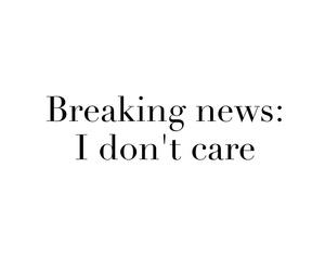 i don't care image