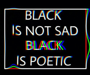 black, poetic, and sad image