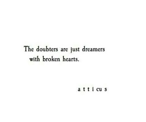 broken hearts, dreamers, and quotes image