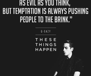 quote, these things happen, and g eazy image