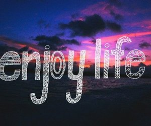 life, enjoy, and quote image