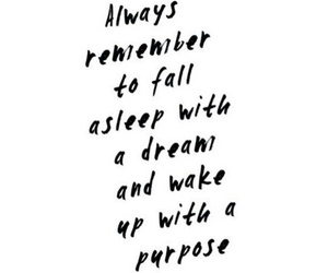 Dream, quote, and purpose image