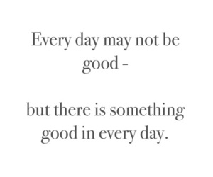 quote, good, and day image