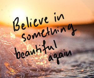 believe, quotes, and beautiful image