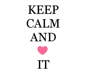 keep calm, heart, and we heart it image