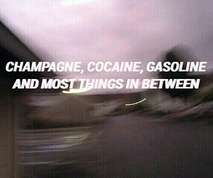 champagne, cocaine, and gasoline image