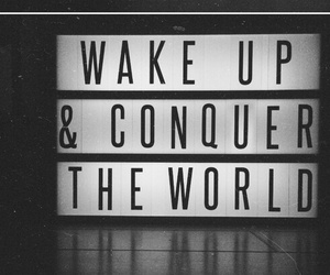 wake up and conquer image