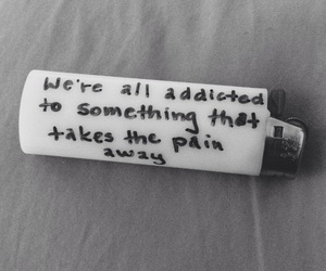 pain, quotes, and addicted image