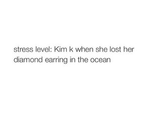 quotes, kim kardashian, and stress image
