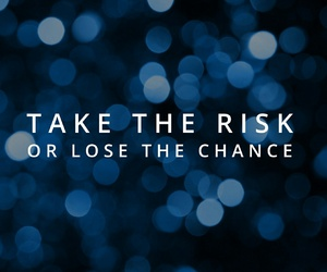 risk, quotes, and chance image