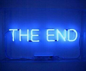 blue, the end, and neon image