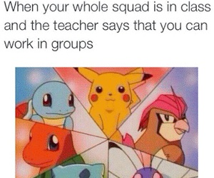 funny, pokemon, and squad image