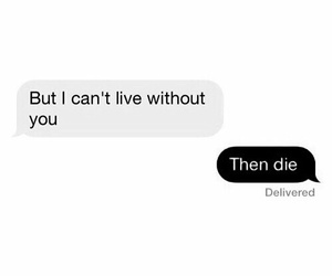 text, die, and funny image