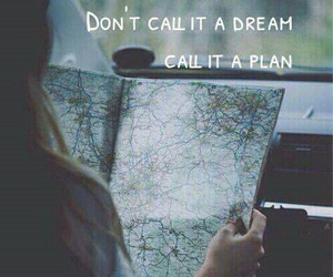Dream, quote, and travel image