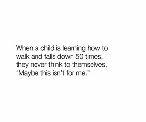 child, motivation, and quotes image