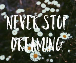 never stop dreaming image