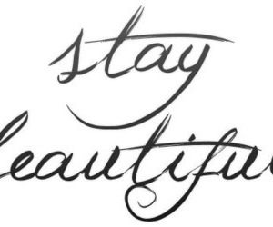 beautiful, quote, and stay image